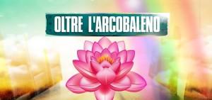 OLTRE L'ARCOBALENO II EDIZ 2018